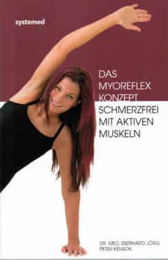 Eberhard Jörg und Peter Kensok – Das Myoreflexkonzept - Schmerzfrei mit aktiven Muskeln